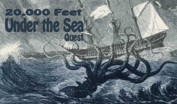Quest - 20,000 feet under the Sea